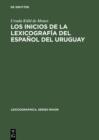 Image for Los inicios de la lexicografia del espanol del Uruguay: El vocabulario Rioplatense razonado por Daniel Granada (1889-1890) : 8