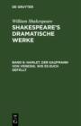 Image for Hamlet. Der Kaufmann von Venedig. Wie es euch gefallt