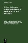 Image for Konig Heinrich der Achte. Romeo und Julia. Ein Sommernachtstraum