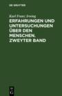 Image for Erfahrungen und Untersuchungen uber den Menschen. Zweyter Band