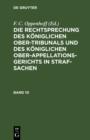 Image for Die Rechtsprechung des Koniglichen Ober-Tribunals und des Koniglichen Ober-Appellations-Gerichts in Straf-Sachen. Band 10
