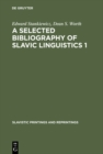 Image for A selected bibliography of Slavic linguistics 1 : 49/1