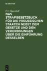 Image for Das Strafgesetzbuch fur die preussischen Staaten nebst dem Gesetze und den Verordnungen uber die Einfuhrung desselben