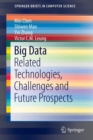 Image for Big data  : related technologies, challenges and future prospects