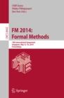Image for FM 2014: Formal Methods: 19th International Symposium, Singapore, May 12-16, 2014. Proceedings : 8442