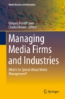 Image for Managing media firms and industries: what's so special about media management?