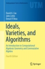 Image for Ideals, Varieties, and Algorithms : An Introduction to Computational Algebraic Geometry and Commutative Algebra