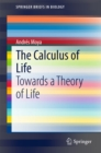Image for Calculus of Life: Towards a Theory of Life
