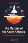 Image for Mystery of the Seven Spheres: How Homo sapiens will Conquer Space