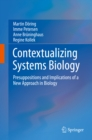 Image for Contextualizing Systems Biology: Presuppositions and Implications of a New Approach in Biology