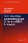 Image for Three-Dimensional Design Methodologies for Tree-based FPGA Architecture : volume 350
