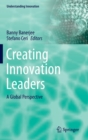 Image for Creating innovation leaders  : a global perspective