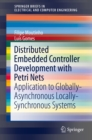 Image for Distributed Embedded Controller Development with Petri Nets: Application to Globally-Asynchronous Locally-Synchronous Systems : 150