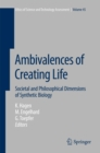 Image for Ambivalences of Creating Life: Societal and Philosophical Dimensions of Synthetic Biology : volume 45