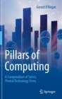 Image for Pillars of computing  : a compendium of select, pivotal technology firms