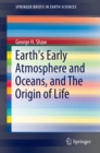 Image for Earth's Early Atmosphere and Oceans, and The Origin of Life