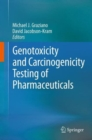 Image for Genotoxicity and carcinogenicity testing of pharmaceuticals