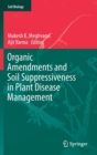 Image for Organic amendments and soil suppressiveness in plant disease management