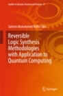 Image for Reversible Logic Synthesis Methodologies with Application to Quantum Computing : 37