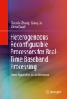 Image for Heterogeneous Reconfigurable Processors for Real-Time Baseband Processing: From Algorithm to Architecture