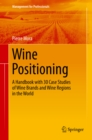 Image for Wine Positioning: A Handbook with 30 Case Studies of Wine Brands and Wine Regions in the World