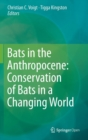 Image for Bats in the Anthropocene  : conservation of bats in a changing world