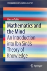 Image for Mathematics and the mind  : an introduction into Ibn Sina's theory of knowledge
