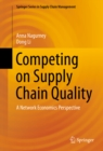 Image for Competing on Supply Chain Quality: A Network Economics Perspective : 2