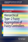 Image for Hierarchical Type-2 Fuzzy Aggregation of Fuzzy Controllers