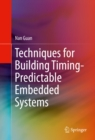 Image for Techniques for Building Timing-Predictable Embedded Systems