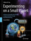 Image for Experimenting on a small planet  : a history of scientific discoveries, a future of climate change and global warming