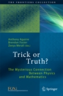Image for Trick or Truth?: The Mysterious Connection Between Physics and Mathematics