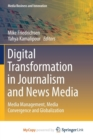 Image for Digital Transformation in Journalism and News Media : Media Management, Media Convergence and Globalization