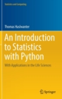 Image for An introduction to statistics with Python  : with applications in the life sciences