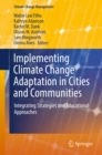 Image for Implementing climate change adaptation in cities and communities: integrating strategies and educational approaches : 0
