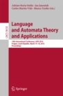 Image for Language and automata theory and applications: 10th International Conference, LATA 2016, Prague, Czech Republic, March 14-18, 2016, Proceedings : 9618