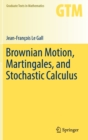 Image for Brownian Motion, Martingales, and Stochastic Calculus