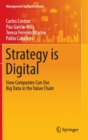 Image for Strategy is digital  : how companies can use big data in the value chain