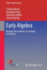 Image for Early algebra  : research into its nature, its learning, its teaching