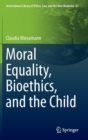 Image for Moral Equality, Bioethics, and the Child