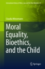 Image for Moral Equality, Bioethics, and the Child : 67