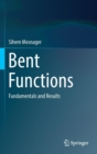 Image for Bent functions  : fundamentals and results