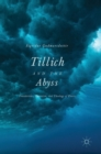 Image for Tillich and the Abyss : Foundations, Feminism, and Theology of Praxis