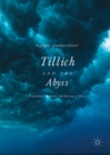 Image for Tillich and the Abyss: Foundations, Feminism, and Theology of Praxis