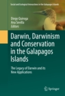 Image for Darwin, Darwinism and Conservation in the Galapagos Islands: The Legacy of Darwin and its New Applications