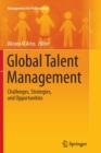 Image for Global Talent Management : Challenges, Strategies, and Opportunities