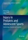 Image for Injury in Pediatric and Adolescent Sports : Epidemiology, Treatment and Prevention