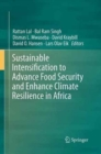 Image for Sustainable Intensification to Advance Food Security and Enhance Climate Resilience in Africa