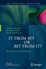 Image for It From Bit or Bit From It? : On Physics and Information
