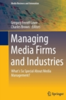 Image for Managing Media Firms and Industries : What's So Special About Media Management?